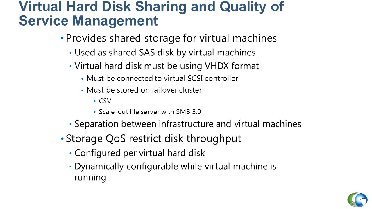 Virtual Hard Disk Sharing and Quality of Service Management