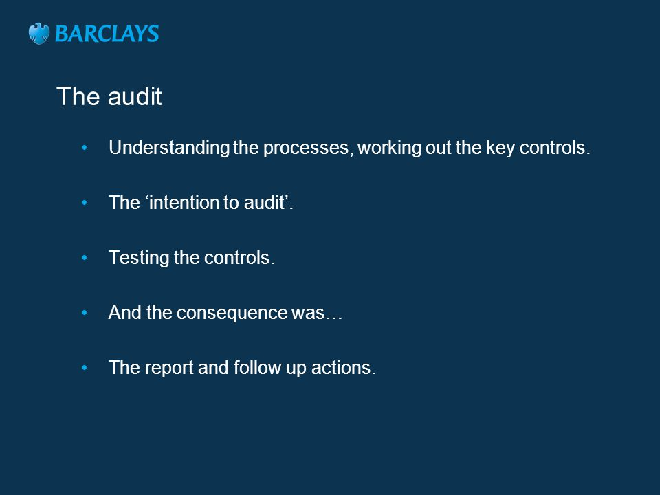 The audit Understanding the processes, working out the key controls.