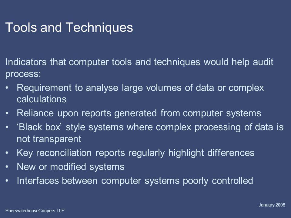 Tools and Techniques Indicators that computer tools and techniques would help audit process: