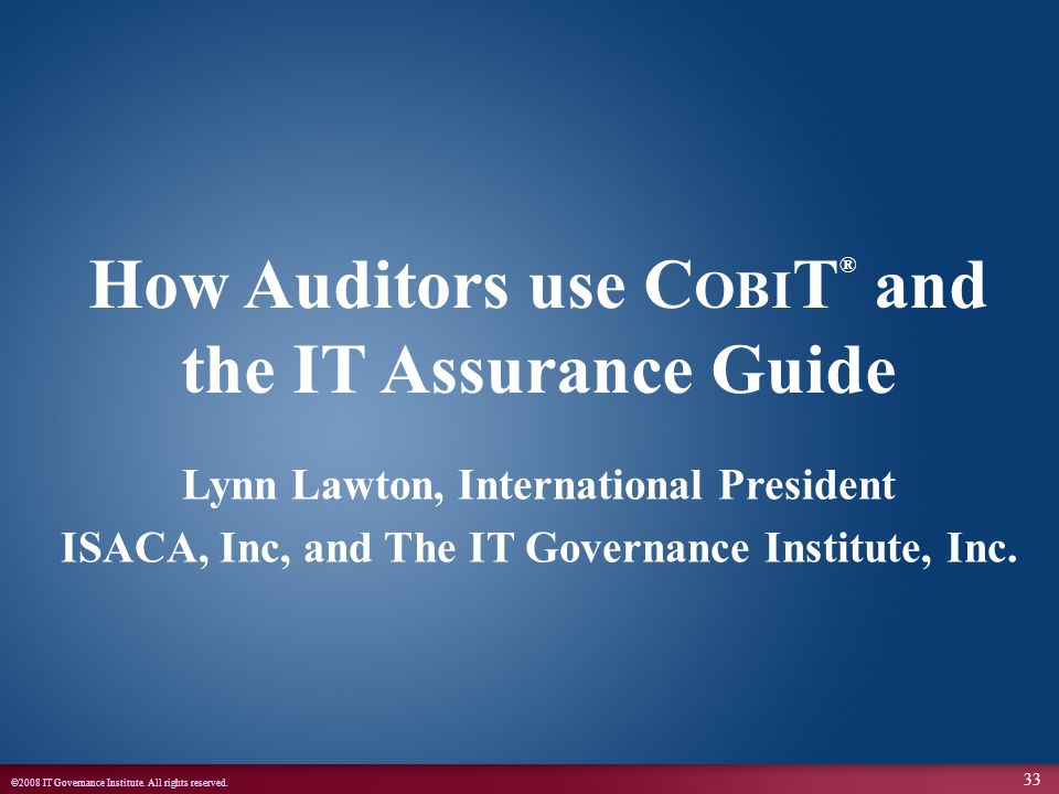 How Auditors use COBIT® and the IT Assurance Guide