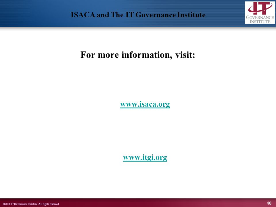 ISACA and The IT Governance Institute