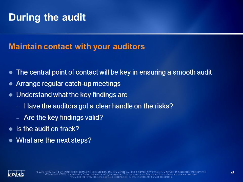 During the audit Maintain contact with your auditors