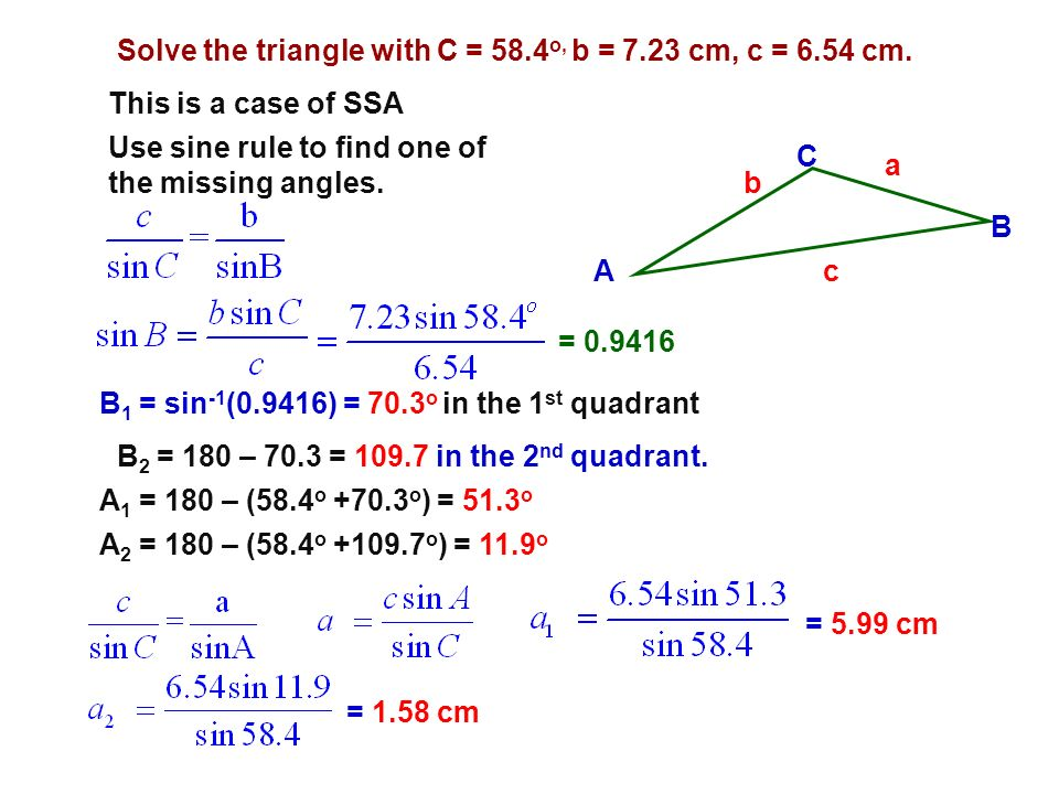 Solve the triangle with C = 58.4o, b = 7.23 cm, c = 6.54 cm.