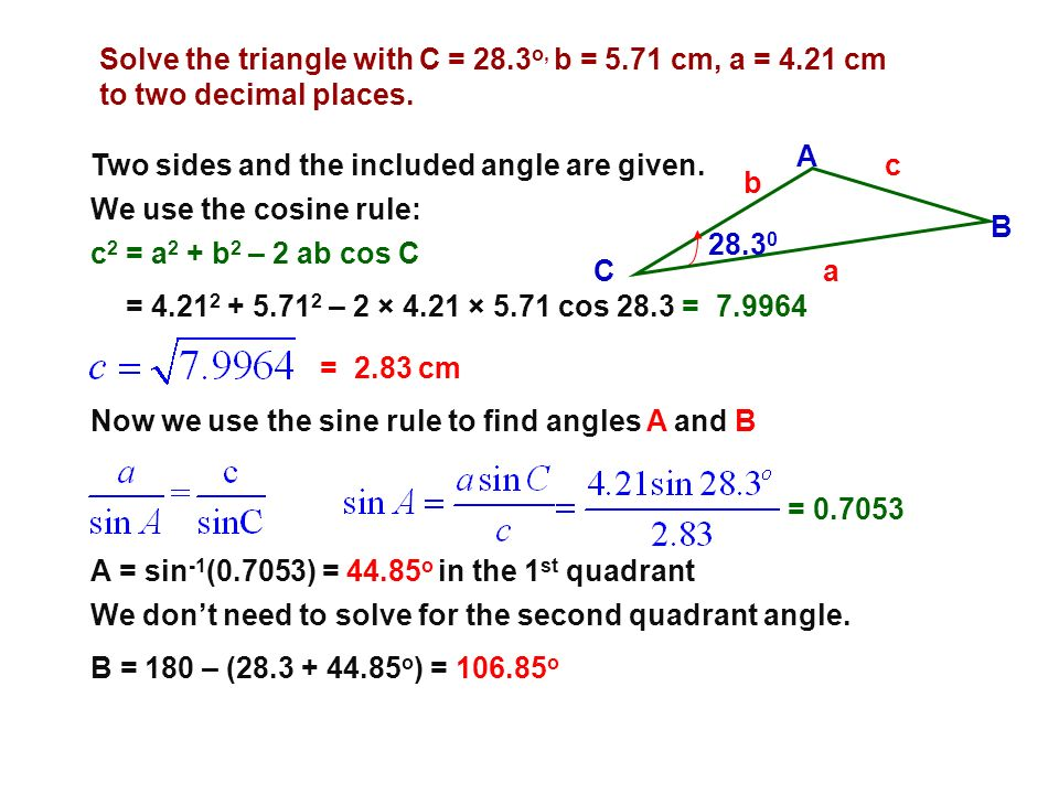 Solve the triangle with C = 28. 3o, b = cm, a = 4