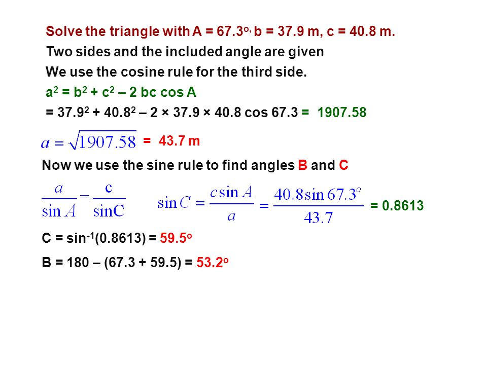 Solve the triangle with A = 67.3o, b = 37.9 m, c = 40.8 m.