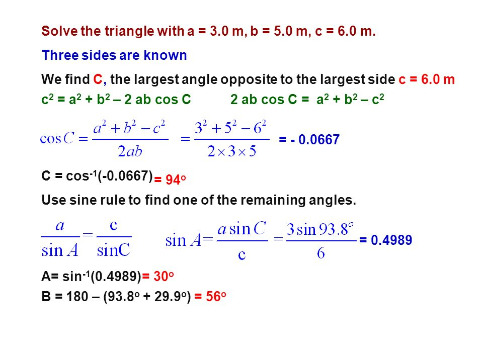 Solve the triangle with a = 3.0 m, b = 5.0 m, c = 6.0 m.