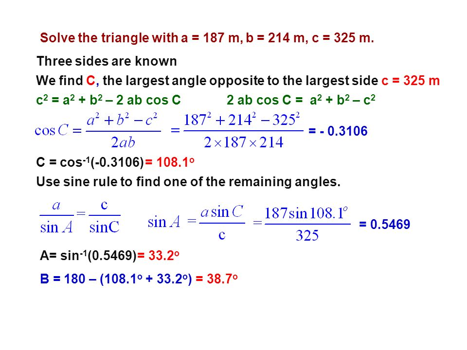 Solve the triangle with a = 187 m, b = 214 m, c = 325 m.