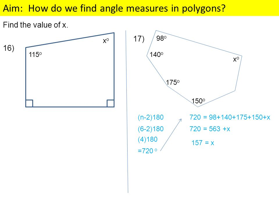 Find the value of x. 17) 16) 98o xo 140o 175o 150o xo 115o (n-2)180