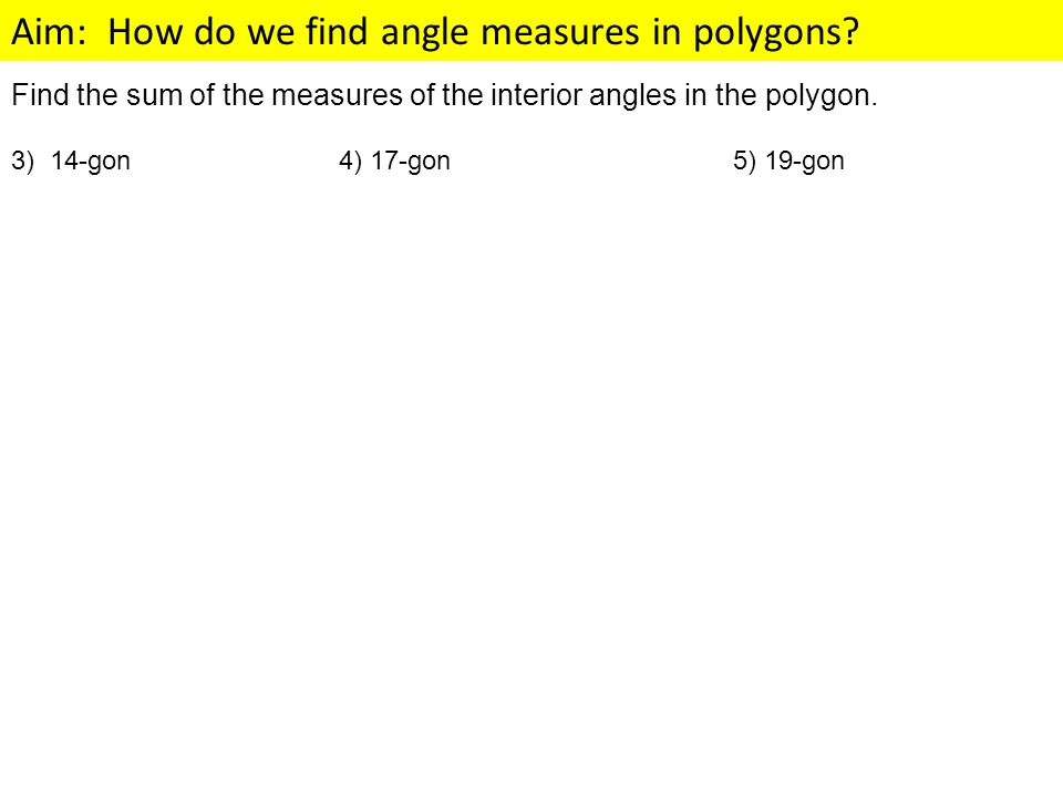 Find the sum of the measures of the interior angles in the polygon.