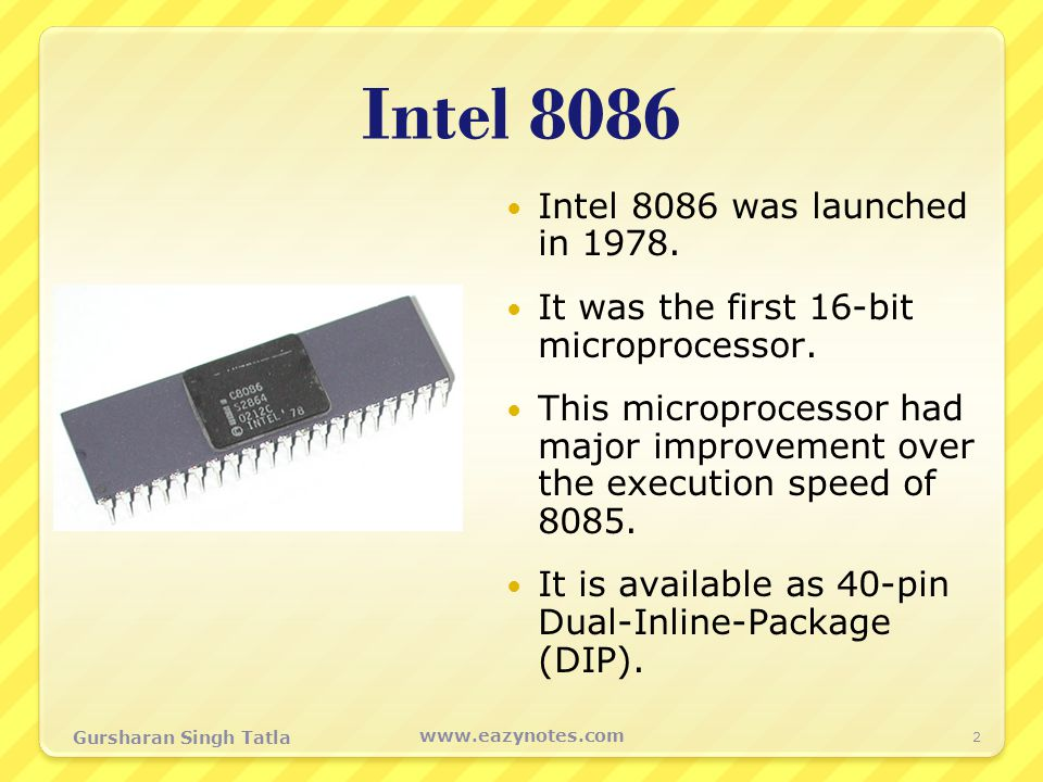 Intel 8086 Intel 8086 was launched in 1978.