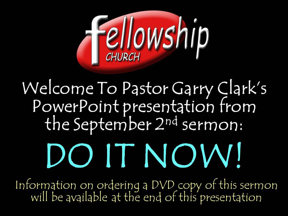 Welcome To Pastor Garry Clark's PowerPoint presentation from the September 2nd sermon: