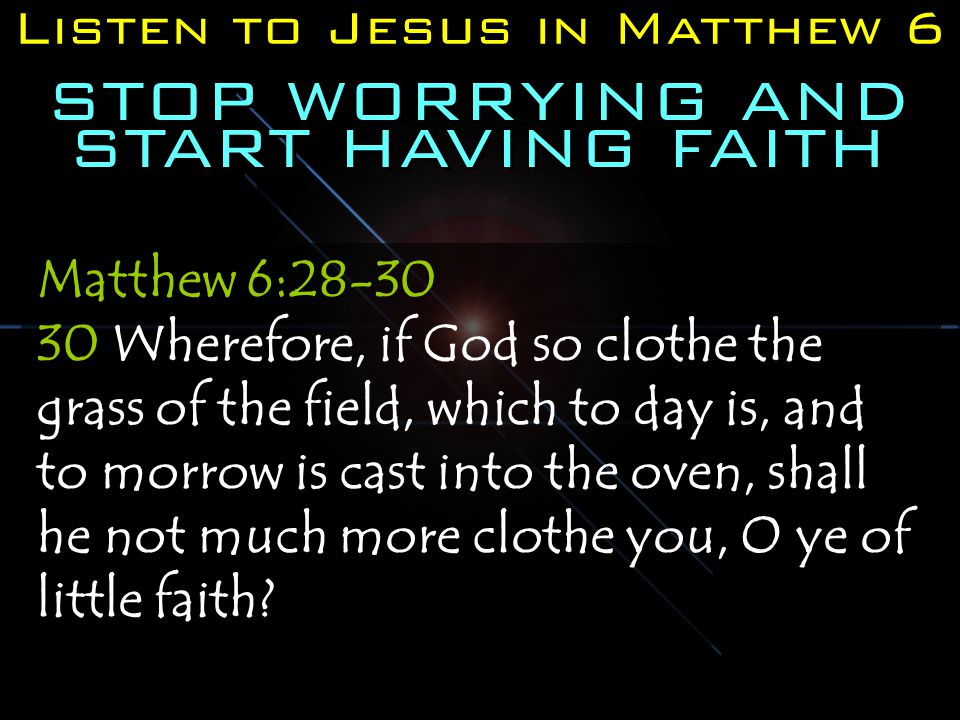 STOP WORRYING AND START HAVING FAITH
