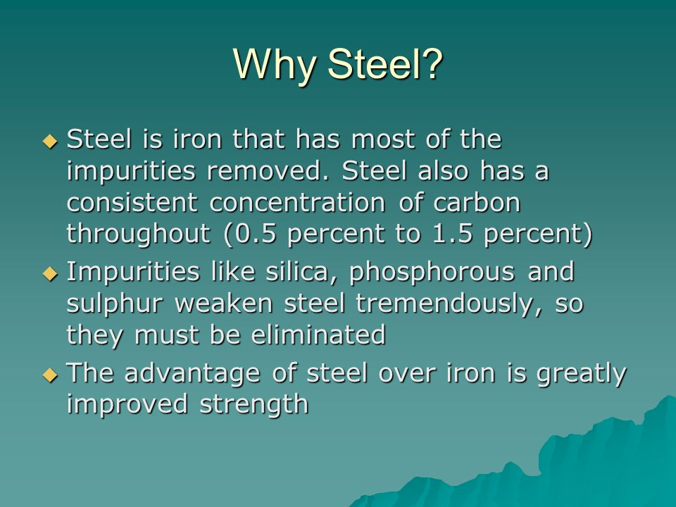 Why Steel