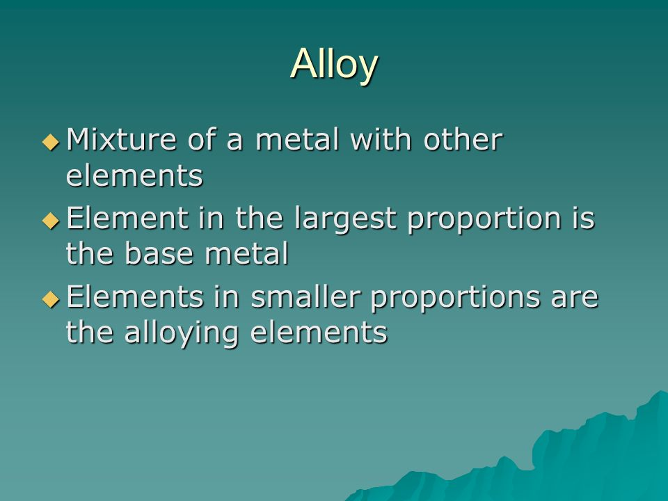 Alloy Mixture of a metal with other elements