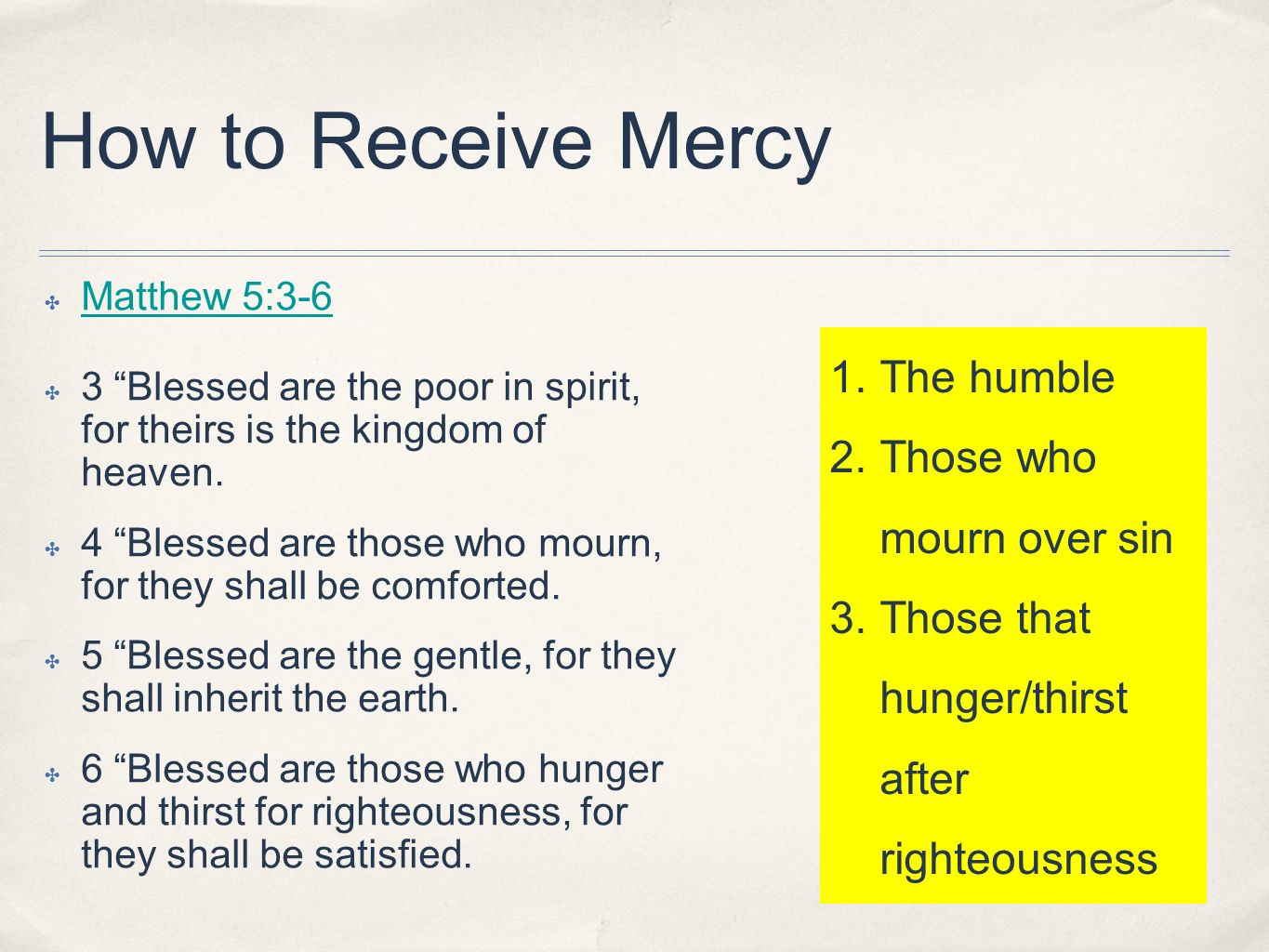 How to Receive Mercy The humble Those who mourn over sin