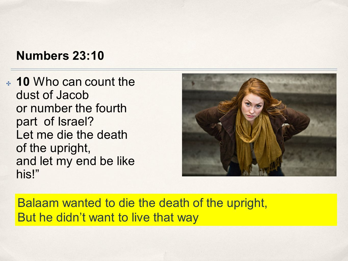 Balaam wanted to die the death of the upright,