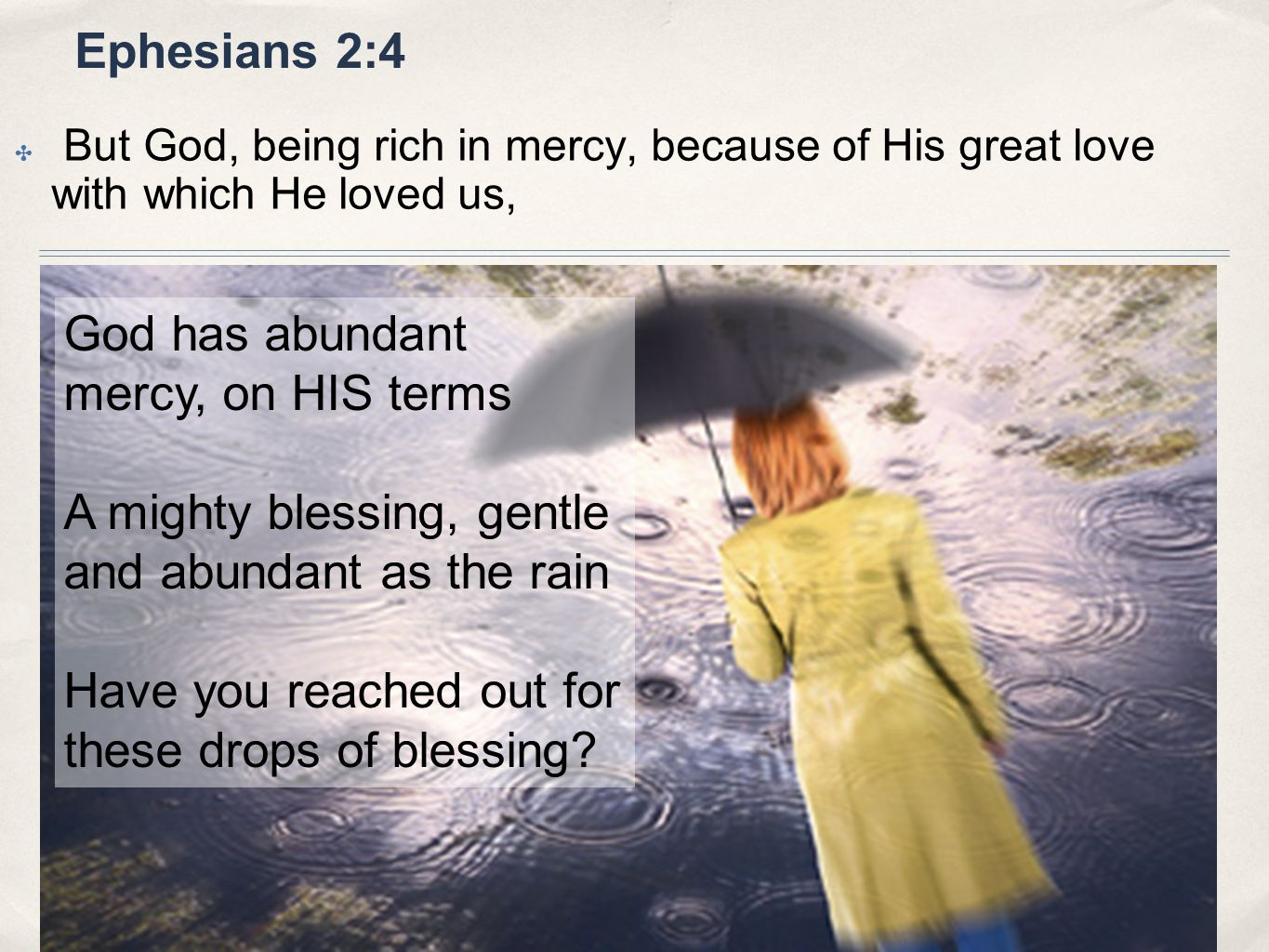 God has abundant mercy, on HIS terms