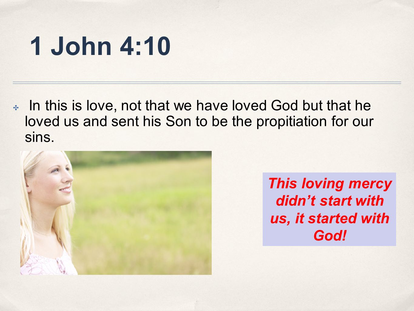 This loving mercy didn't start with us, it started with God!