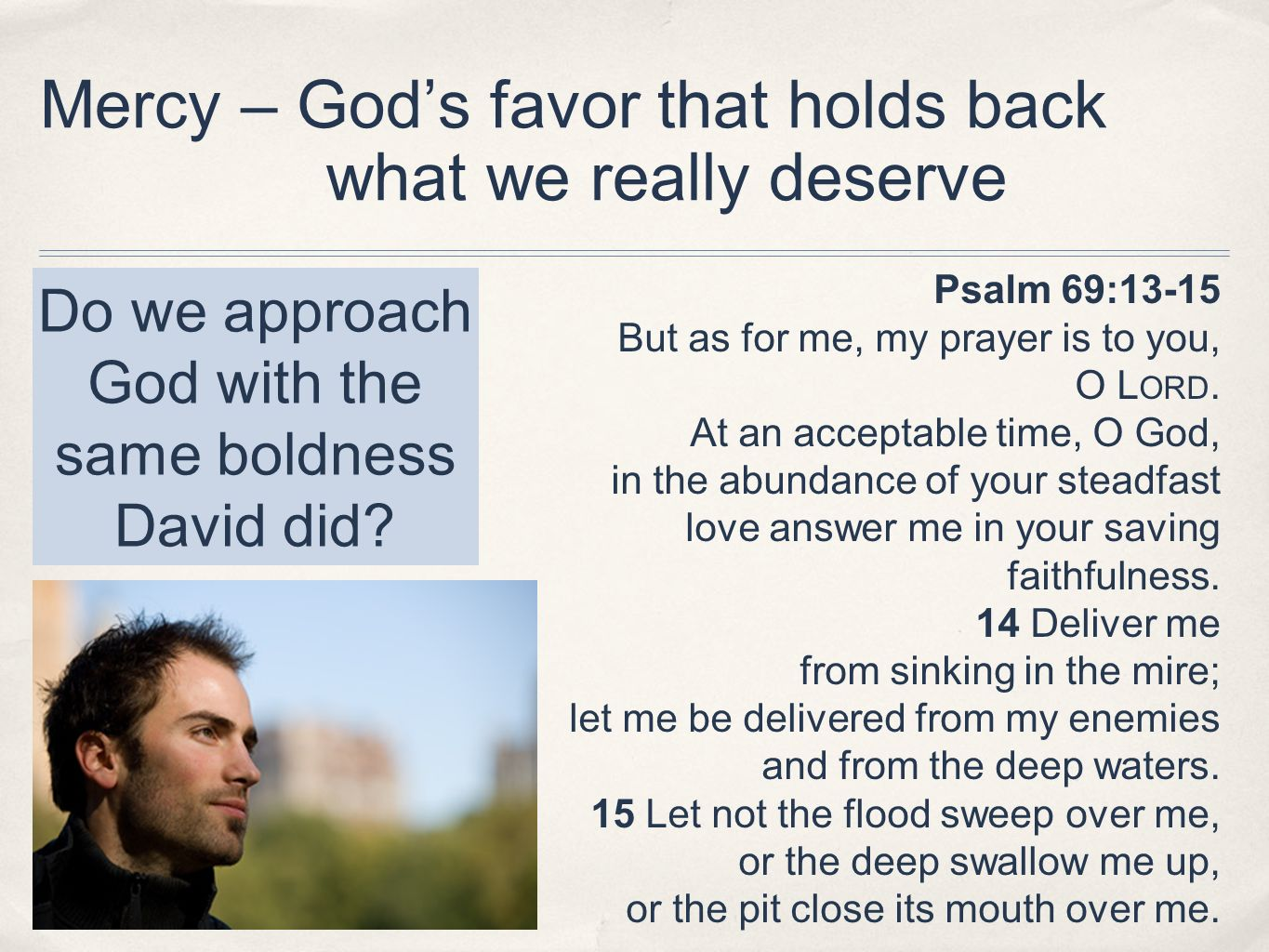 Mercy – God's favor that holds back what we really deserve