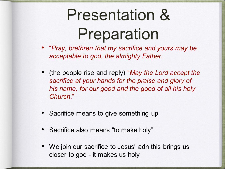 Presentation & Preparation