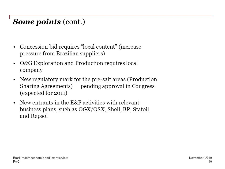 Some points (cont.) Concession bid requires local content (increase pressure from Brazilian suppliers)