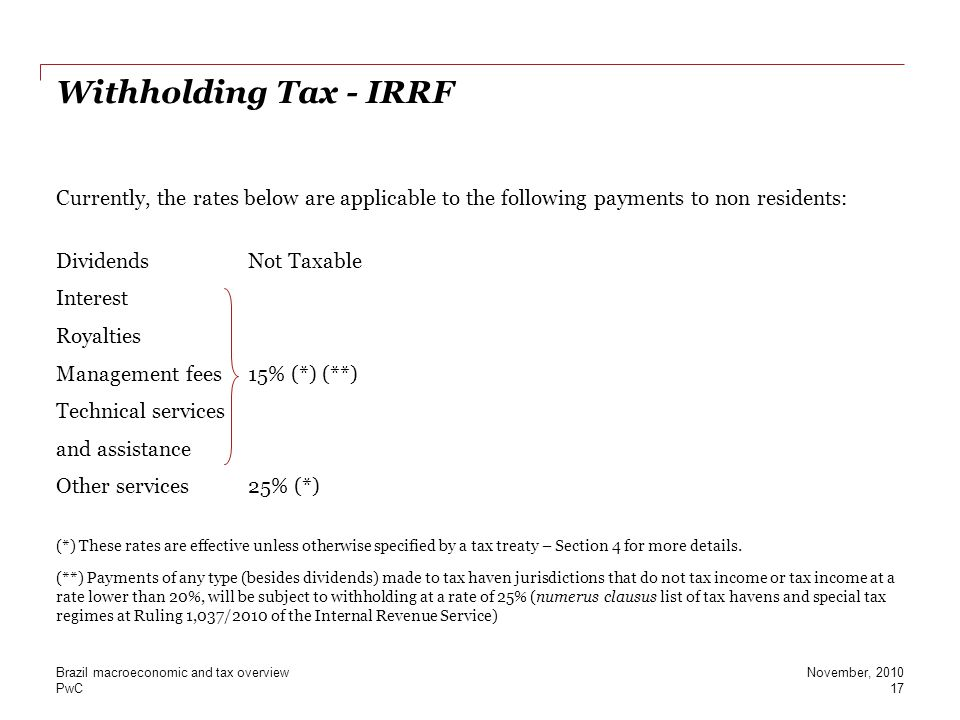 Withholding Tax - IRRF Currently, the rates below are applicable to the following payments to non residents: