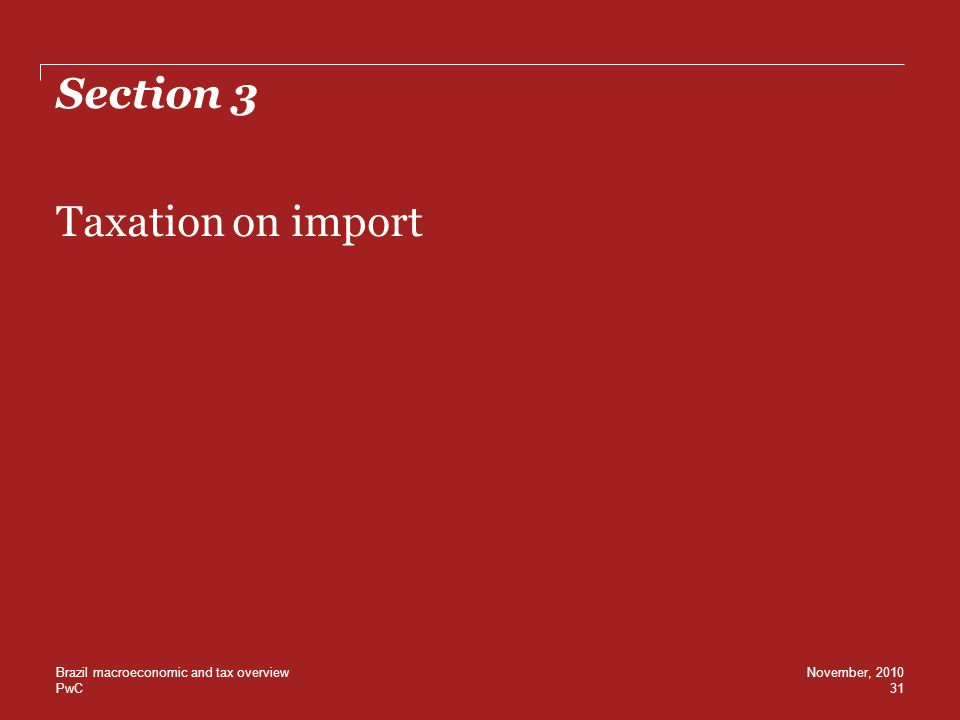 Section 3 Taxation on import Brazil macroeconomic and tax overview