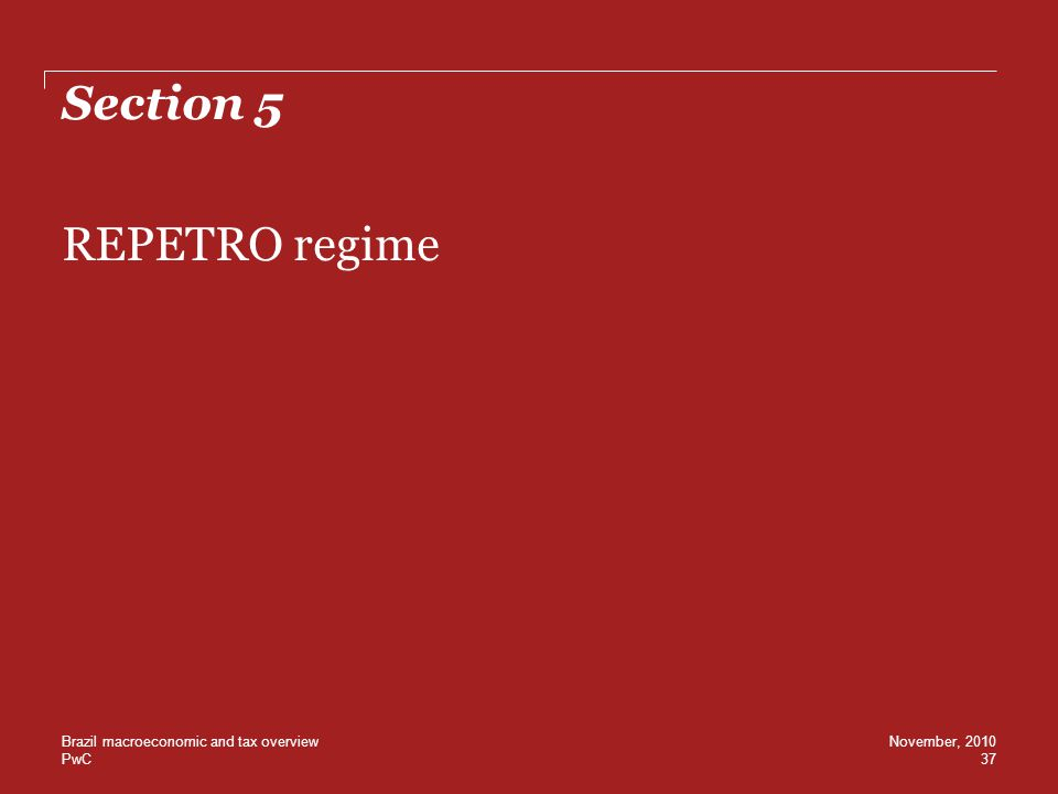 Section 5 REPETRO regime Brazil macroeconomic and tax overview