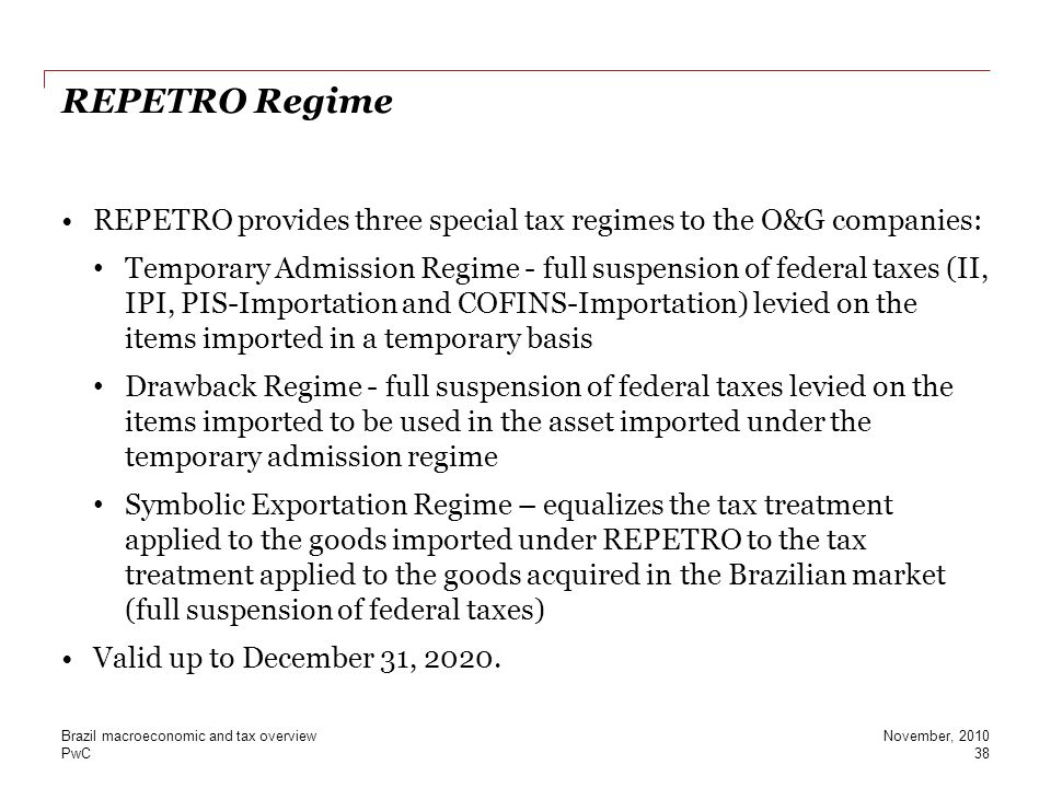 REPETRO Regime REPETRO provides three special tax regimes to the O&G companies:
