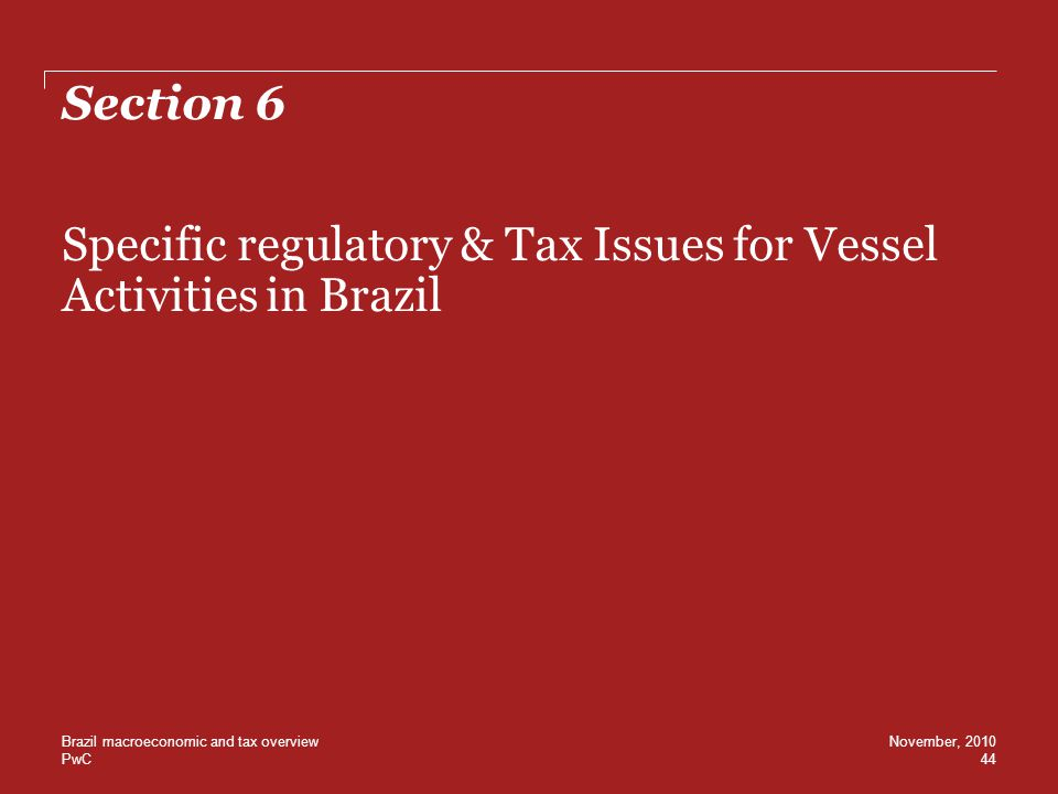 Specific regulatory & Tax Issues for Vessel Activities in Brazil