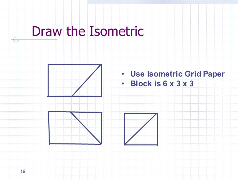 Draw the Isometric Use Isometric Grid Paper Block is 6 x 3 x 3