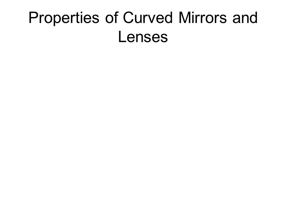 Properties of Curved Mirrors and Lenses