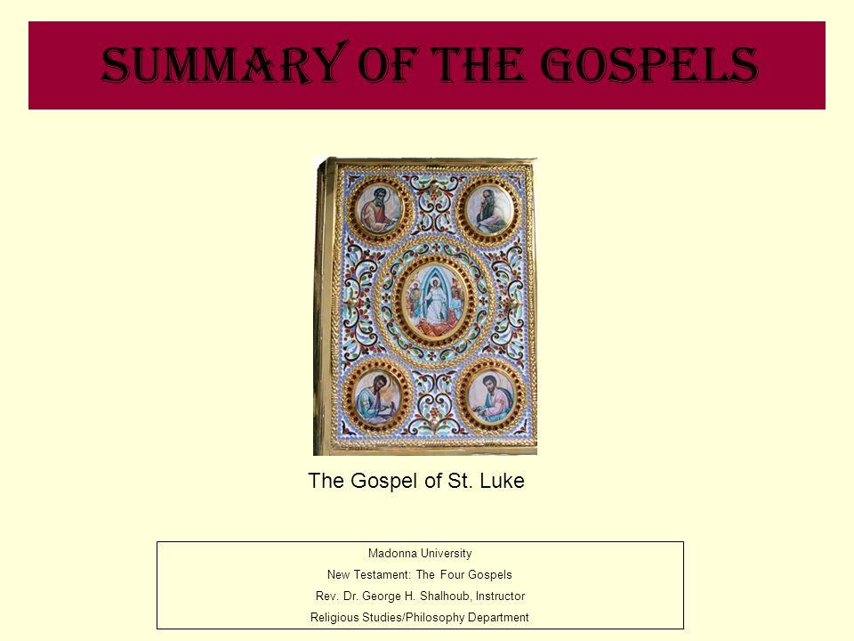 Summary of the Gospels The Gospel of St. Luke Madonna University
