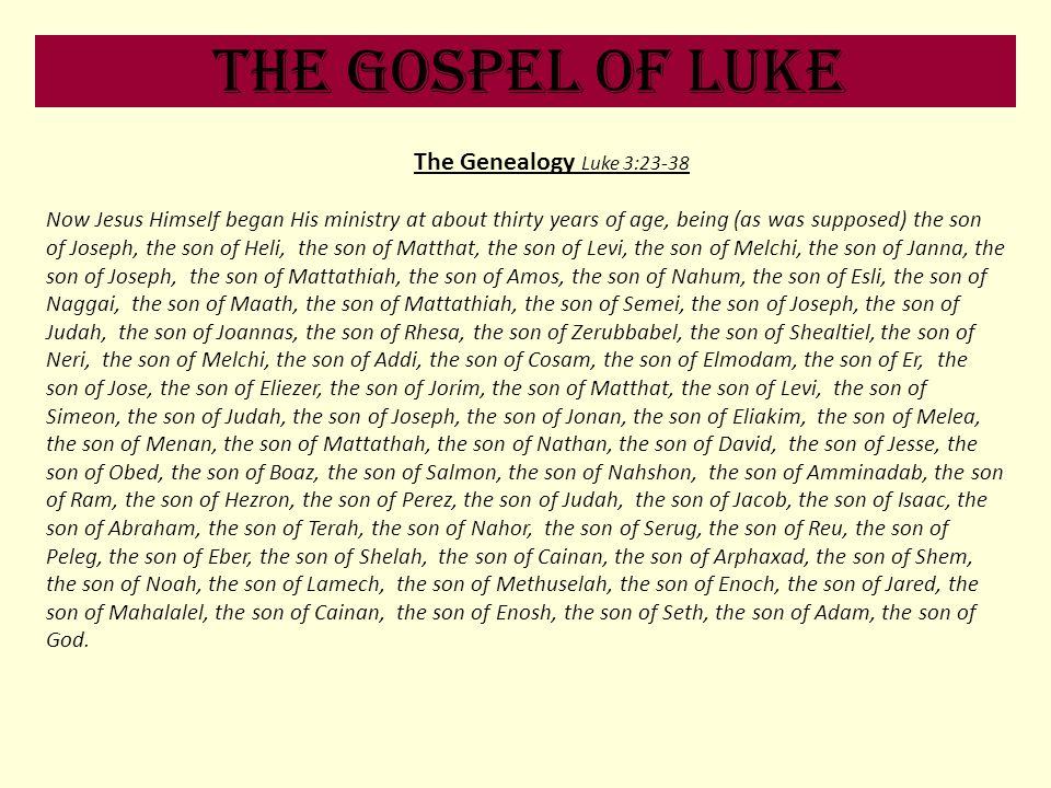 The Gospel of Luke The Genealogy Luke 3:23-38
