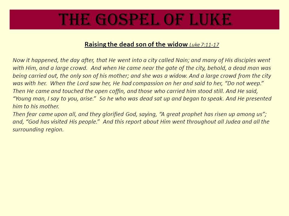Raising the dead son of the widow Luke 7:11-17