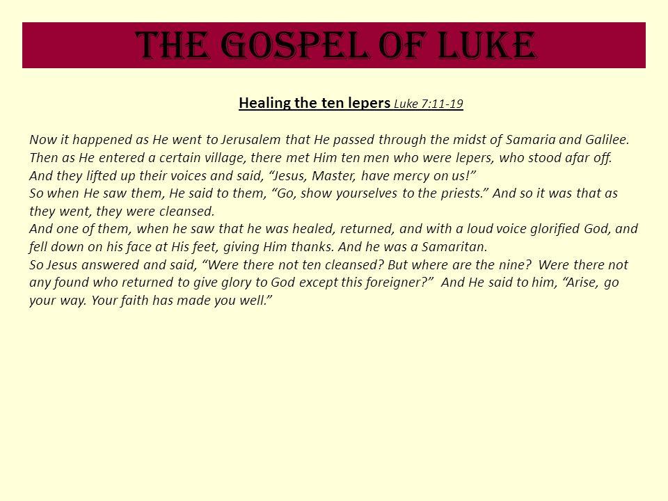 Healing the ten lepers Luke 7:11-19