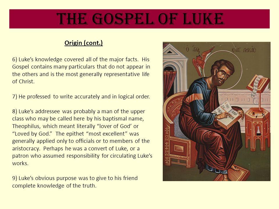 The Gospel of Luke Origin (cont.)