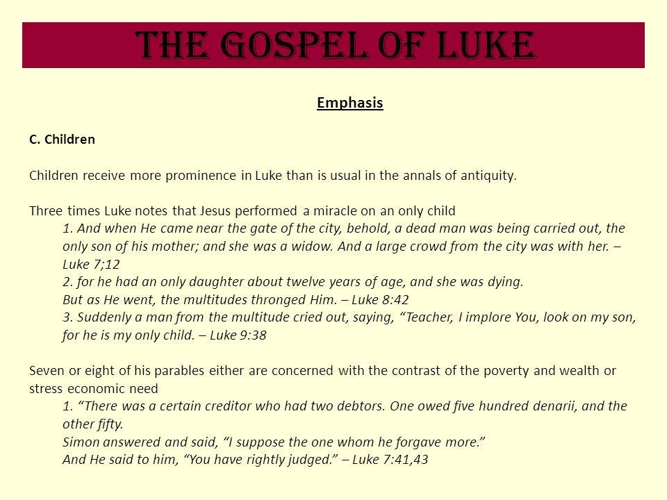The Gospel of Luke Emphasis C. Children