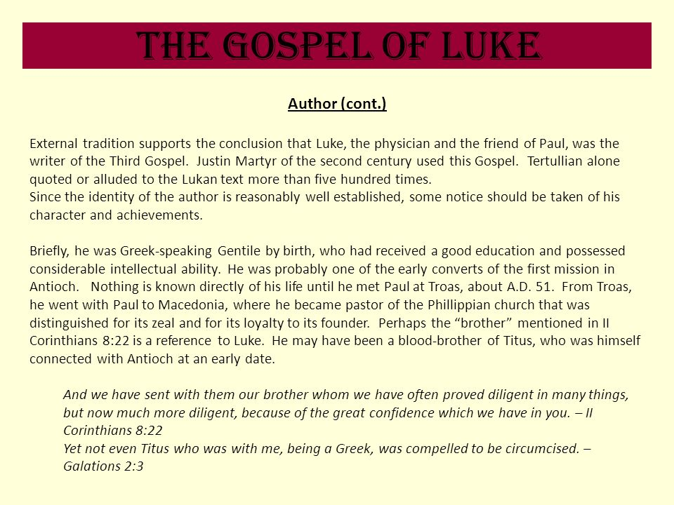 The Gospel of Luke Author (cont.)