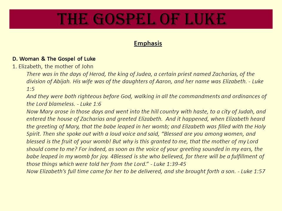 The Gospel of Luke Emphasis D. Woman & The Gospel of Luke