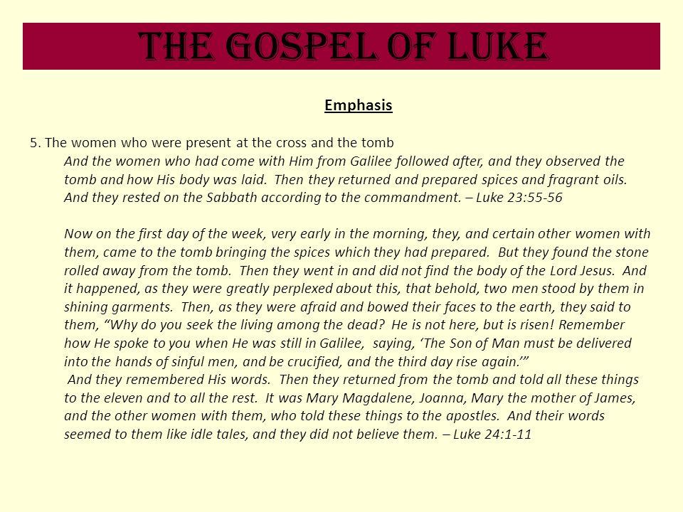 The Gospel of Luke Emphasis