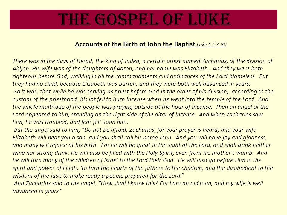 Accounts of the Birth of John the Baptist Luke 1:57-80