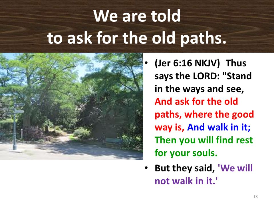 We are told to ask for the old paths.