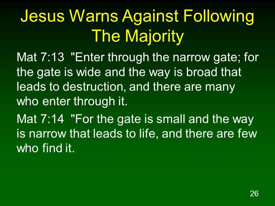 Jesus Warns Against Following The Majority