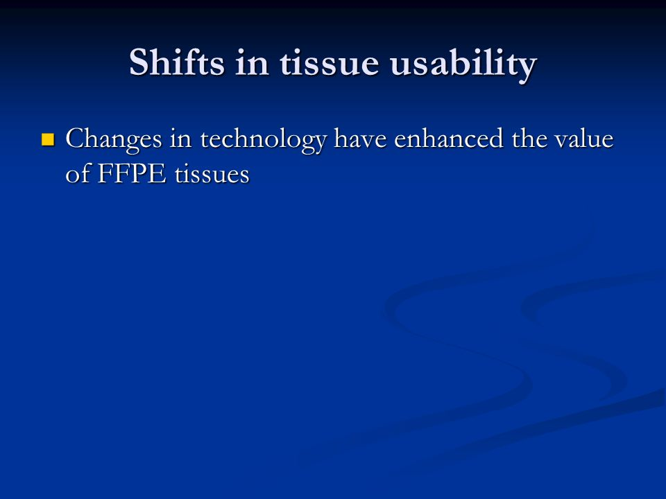Shifts in tissue usability