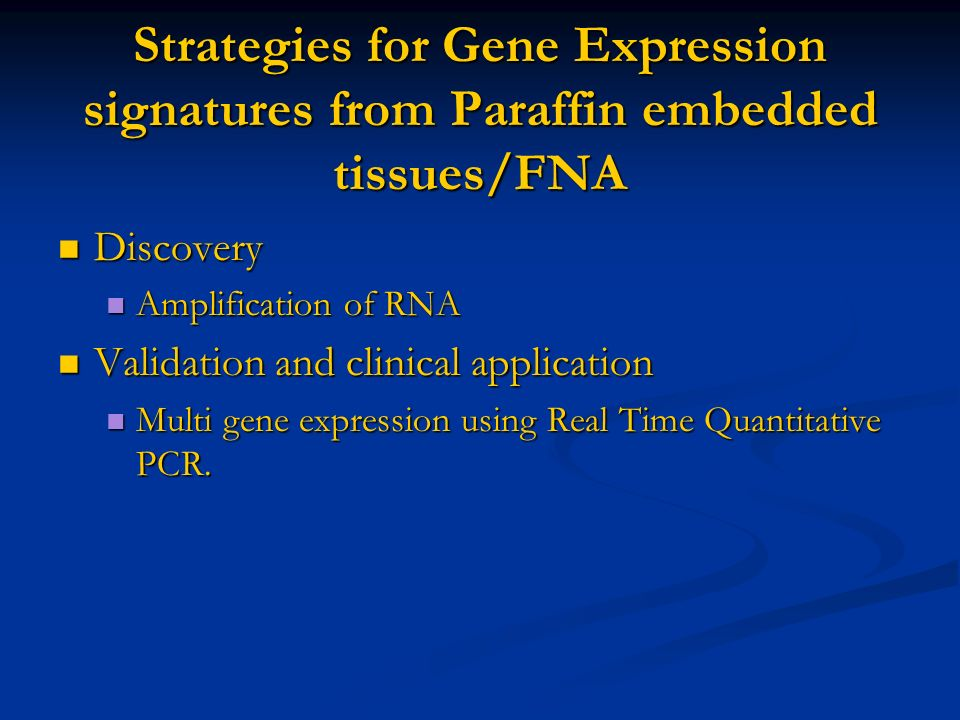 Strategies for Gene Expression signatures from Paraffin embedded tissues/FNA