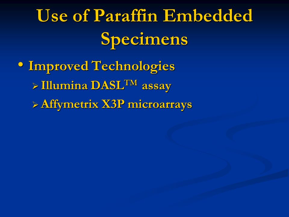 Use of Paraffin Embedded Specimens