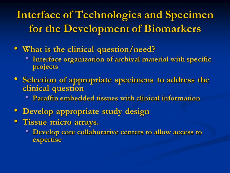 Interface of Technologies and Specimen for the Development of Biomarkers