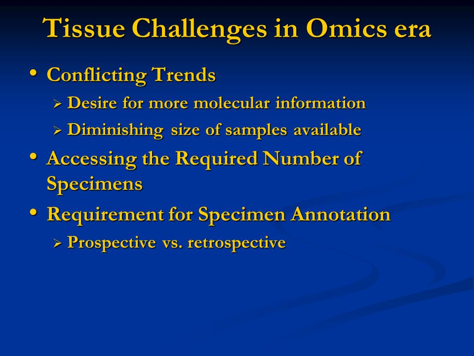 Tissue Challenges in Omics era