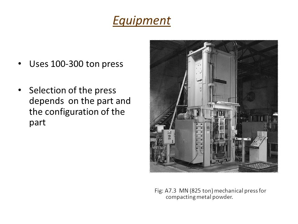 Equipment Uses 100-300 ton press